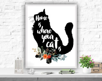 Cat Art Print, Cat Wall Art, Home is Where Your Cat Is Print, Cat Poster, Cat Printable, Black Cat Print, Animal Print
