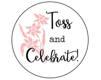 60 Toss and Celebrate //  Kraft or White round labels/seals - wedding seal 1""