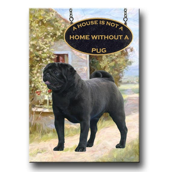 Pug a House is Not a Home Fridge Magnet (Black)