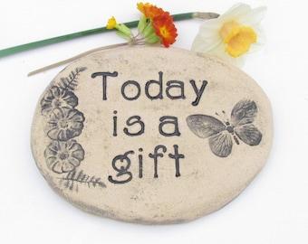 Today is a gift ~ Inspiring garden stone. Original Garden art. Garden stone with saying, quote, poem. High quality craftsmanship, BRICK art