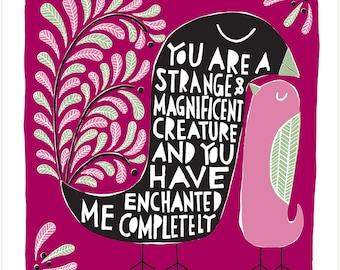 Strange and Magnificent - Fine Art Print
