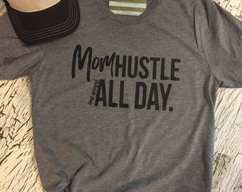 Mom hustle all day tri blend tee
