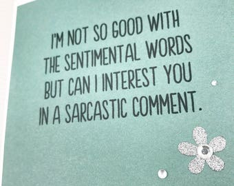 Not Good With Sentimental Words card
