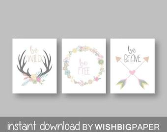 Woodland Wall Art Print Set of Three.Instant Download- Baby Girl Nursery Art Print. Be Wild Be Free Be Brave. Tribal Printable.Printable Art