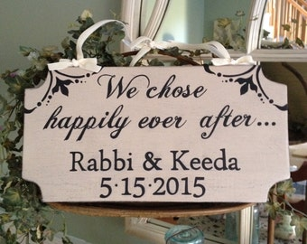 We chose happily ever after Sign, Bride & Groom Name and Date Custom Sign, Wedding Sign