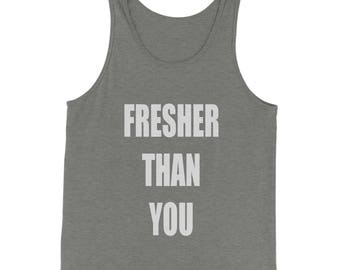 Fresher Than You  Jersey Tank Top for Men