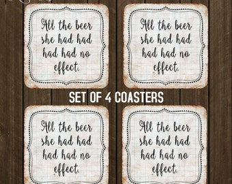 Coaster set of 4,  All the beer she had no effect, Geek Coaster, Housewarming Gift, Drink Coasters, Coffee Coaster, Hostess Gift Nerd CSA3