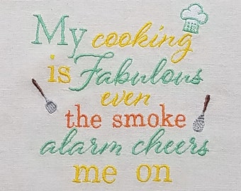 Kitchen Towel - My cooking is Fabulous even the smoke alarm cheers me on
