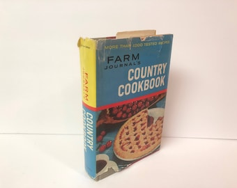 Farm Journal's, Country Cookbook, 1959,  A Vintage Farm Cookbook who's Recipes have stood the test of time