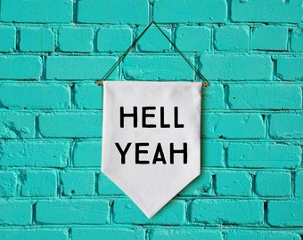 Hell Yeah wall banner wall hanging wall flag canvas banner quote banner single pennant home decor motivational quote