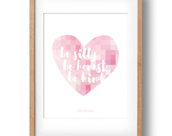 Ralph Waldo Emerson Quote, Be Silly Be Honest Be Kind, Pink Heart Printable, 8x10in: INSTANT DOWNLOAD