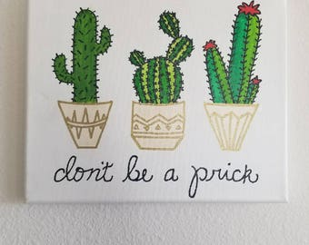 Don't Be A Prick Cactus Handpainted Canvas