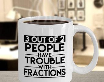 Math Teacher - Funny Math Gift - Math Mug - Math Humor Gift - Math Lover - Math Teacher Gift - Math Geek Gifts - 3 Out of 2 People