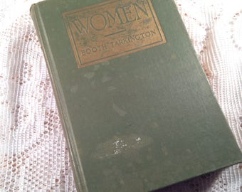 Women By Booth Tarkington 1925 First Edition Collectible Book