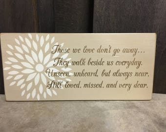 "Handmade Wood Sign ""Those we love don't go away..."""