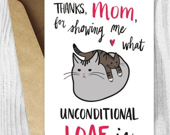 Mother's Day Card Funny, Funny Mothers Day Card Printable, Cat Mom Card, Cat Mother's Day, Thanks Mom Unconditional Loaf Instant Download