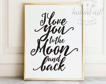 I love you to the moon and back, PRINTABLE art, Nursery wall art, Quote print, Nursery decor, Kids room art, Love print, Valentines Day
