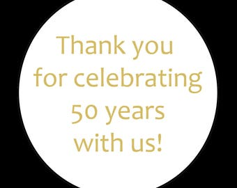 Personalized  Round Stickers -   50TH ANNIVERSARY -  Thank You Stickers - Custom Wording - Anniversary Party Sticker