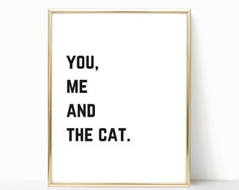 Printable Art, Cat Quote, Home Decor, Cat Print, Cat Wall Art, Cat Lover Gift, Cat Lover, Cat Lady Gift, Typography Print, Pet Poster, Print