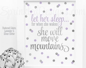 Let Her Sleep When She Wakes She Will Move Mountains - Printable Girl Nursery Decoration Sign - Lavender Light Purple Gray Silver Glitter
