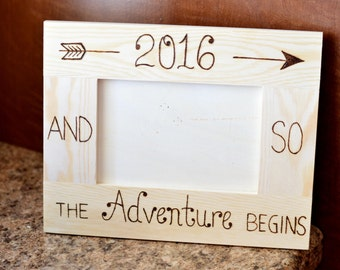 "And So the Adventure Begins!"" Woodburned Photo Frame, Any Occasion, Wedding or Graduation: Semi-Customizable"