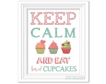 Keep Calm and Eat Lots of Cupcakes Print Wall Art Cupcake Poster Bedroom Decor Home Decor Kitchen Decor Office Decor Gift (No.274)