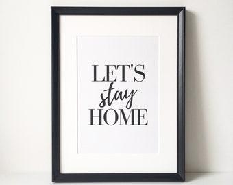 Let's Stay Home Print, Home Print, Housewarming Gift, Prints, Typography, Home Decor, Wall Decor, Wall Art, Home Sweet Home, Scandinavian