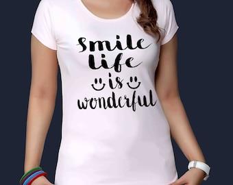 Smile life is wonderful
