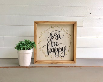 Just Be Happy | Small Rustic Sign | Home Decor | Mantle Sign | Gallery Wall
