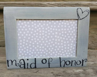 Maid of Honor Gift- Maid of Honor picture frame- wedding picture frame- bridal party gift