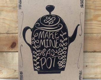 Make Mine a Pot A4 Teapot Print