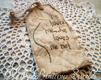 Primitive Spring Daisy Hang Tag, He Loves Me, Loves Me Not,  Hand Stitched