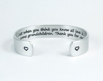 "Mother to Daughter / Daughter-In-Law Gift -""Just when you think you know all love is... along come grandchildren... 1/2"" hidden message cuff"