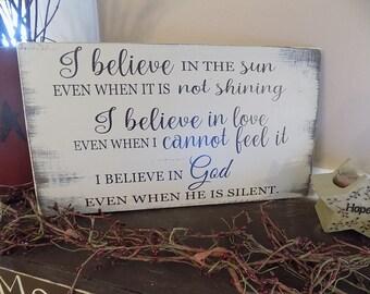 I believe in the sun I believe in God