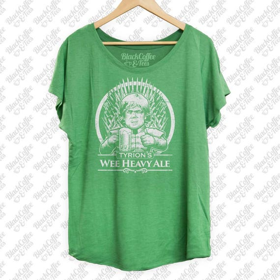 St. Patricks Day Shirt - Game of Thrones Shirt - Tyrion Lannister Shirt -Womens Beer Shirt - Wee Heavy Ale Hand Printed on a Womens Dolman