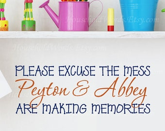 Kids Wall Decal  24 X 12  Please Excuse the Mess Children are Making Memories Vinyl decal words for wall playroom