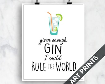 Given enough Gin I could Rule the World (Top Shelf Humor)  Art Print (Featured on White) Alcohol Bar Art Print