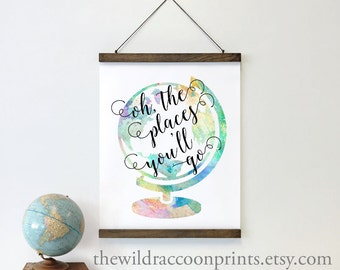 Oh The Places You'll Go, Globe, Map, Dr. Seuss Quote, Wood and Canvas Poster, Wall Hanging,