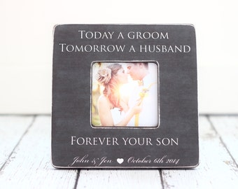 Parents Thank You Wedding Gift Grooms Parents Picture Frame Today a Groom Tomorrow a Husband Forever Your Son