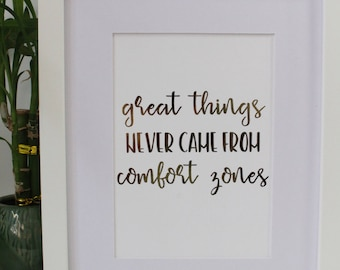 "REAL FOIL PRINT: ""Good things never came from comfort zones"" made with real gold foil 