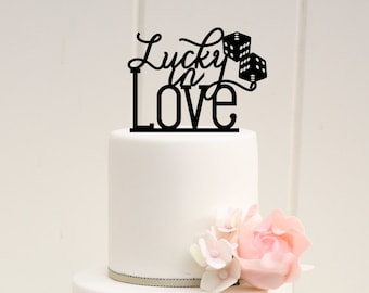 Lucky in Love with Dice Wedding Cake Topper - Vegas Cake Topper