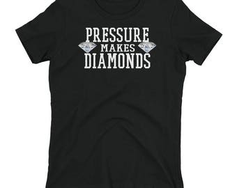 Cute Pressure Makes Diamonds Positive Thinking Women's t-shirt