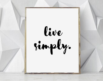 Live Simply Print, Quote Print, Printable Quote Poster, Life Quote, Handwritten Quote, Nordic Print, Minimalist Poster, Scandinavian Print