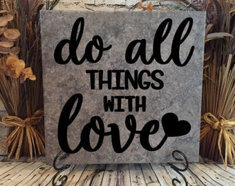 Do All Things With Love Ceramic Tile Sign/Wedding/Anniversary/Home/Love/Birthday/Mothers Day