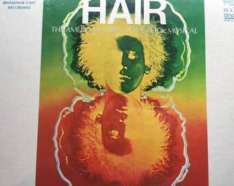 Hair Hair Original Broadway Cast Recording The Americn Tribal Love-Rock Musical Vintage Record Vinyl LP Mono LOC-1150 Sterep :SP-1150 1968