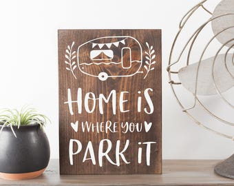 Home is where you park it sign | Camper sign | RV sign | Motor home sign | RV gifts | Vintage RV sign | Happy camper sign | Glamping sign