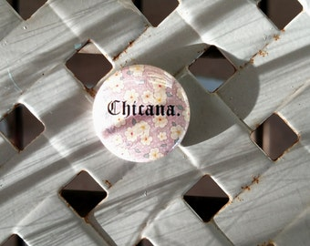 """Chicana 1"""" button"""