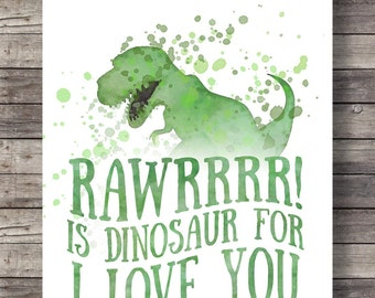 "Dinosaur printRawrrrr! is dinosaur for ""I love you ' | Green watercolor dinosaur | Boys room decor printable | typography  wall art"