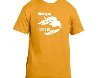 Michigan is superior Ohio is erie. Funny custom states tees. michigan inspired shirts t-shirt tee hoodie