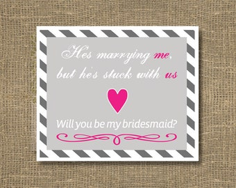 Will You Be My Bridesmaid | He's Marrying Me but He's Stuck With Us | How to Ask Your Bridesmaids | Engagement Card | Best Friend Wedding